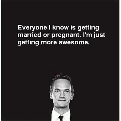 ... just getting more awesome. Funny Movies Quote ~ How I Met Your Mother