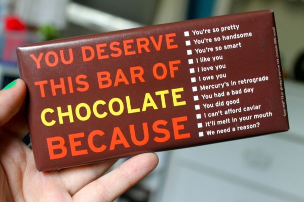 Yoddler - You deserve this bar of chocolate because: You're so ...