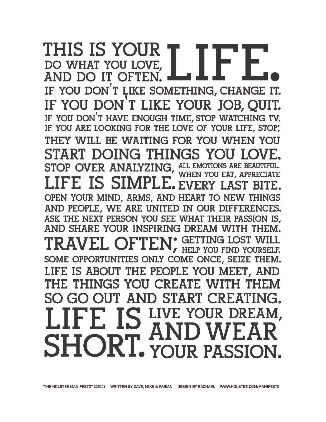 This Is Your Life. Do What You Love, And Do It Often. If You Donu0027t Like  Something, Change It. If You Donu0027t Like Your Job, Quit.