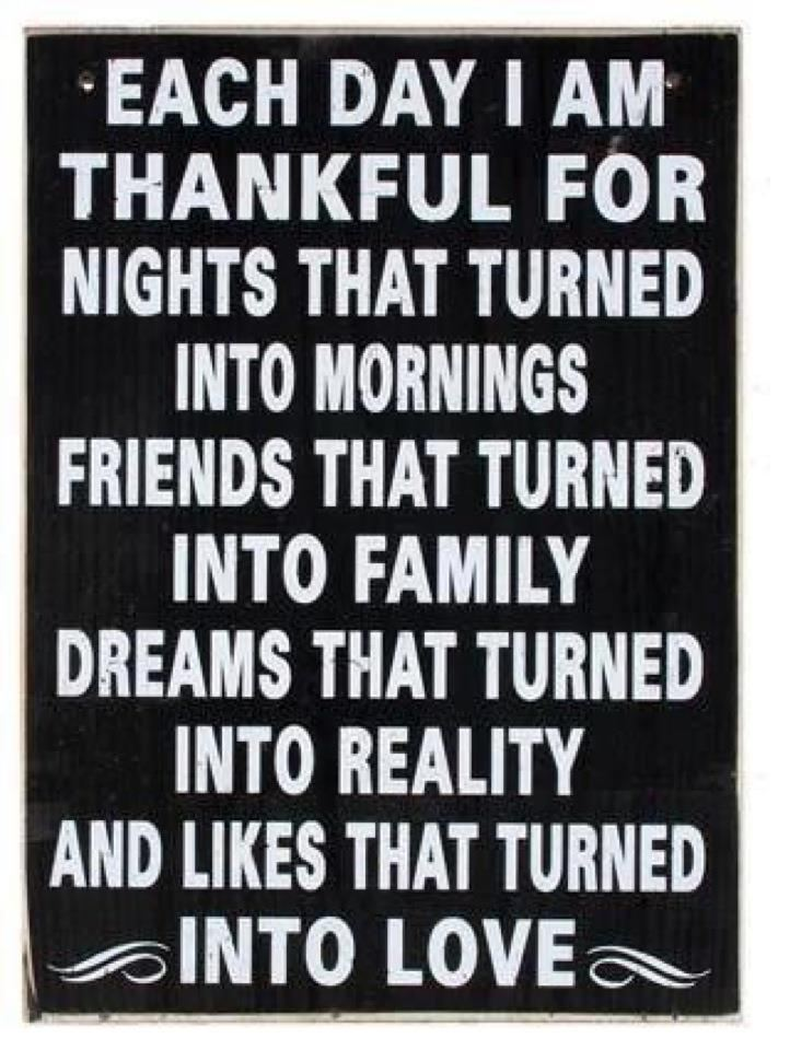 Each Day I Am Thankful For The Nights That Turned Into Mornings, Friends  That Turned