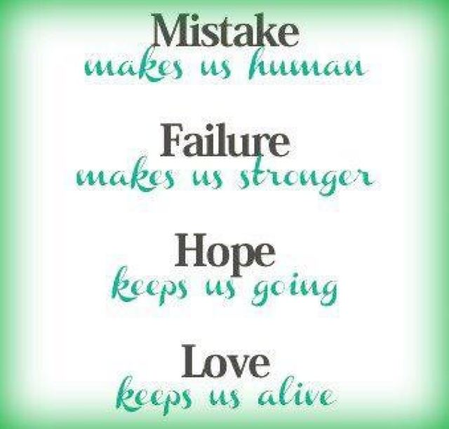 Inspirational Quotes About Failure: Mistake Makes Us Human Failure Makes Us Stronger