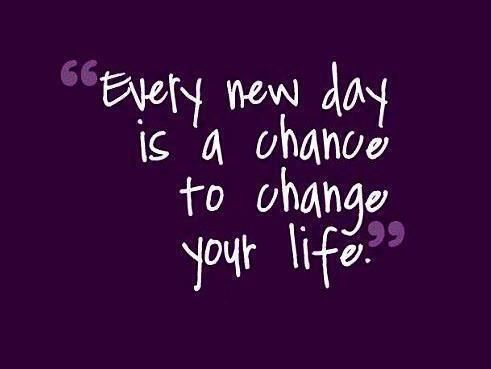 Yoddler Every New Day Is A Chance To Change Your Life Wisdom Life