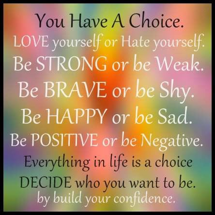Yoddler You Have A Choice Love Yourself Or Hate Yourself Be